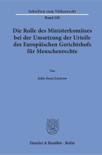 Cover: Die Rolle des Ministerkomitees bei der Umsetzung der Urteile des Europäischen Gerichtshofs für Menschenrechte