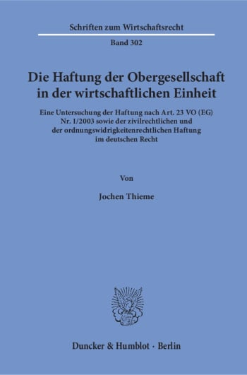 Cover: Die Haftung der Obergesellschaft in der wirtschaftlichen Einheit