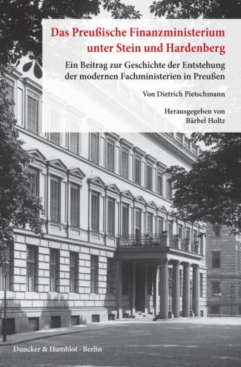 Cover: Das preußische Finanzministerium unter Stein und Hardenberg