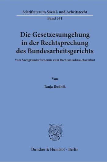 Cover: Die Gesetzesumgehung in der Rechtsprechung des Bundesarbeitsgerichts