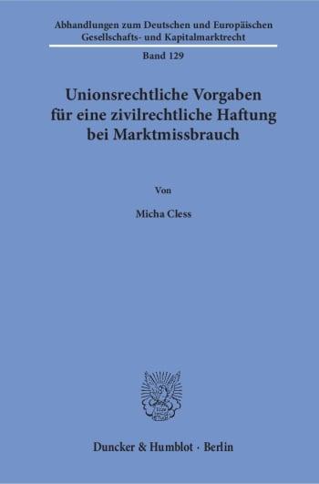 Cover: Unionsrechtliche Vorgaben für eine zivilrechtliche Haftung bei Marktmissbrauch