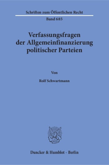 Cover: Verfassungsfragen der Allgemeinfinanzierung politischer Parteien