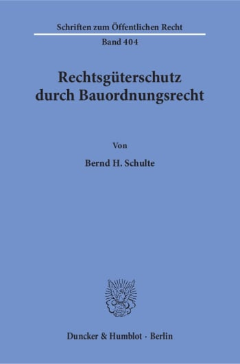 Cover: Rechtsgüterschutz durch Bauordnungsrecht