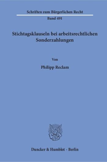 Cover: Stichtagsklauseln bei arbeitsrechtlichen Sonderzahlungen