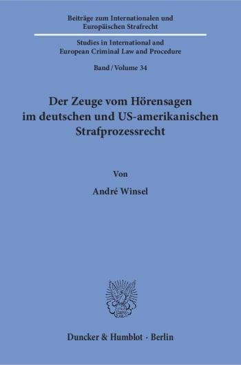 Cover: Der Zeuge vom Hörensagen im deutschen und US-amerikanischen Strafprozessrecht