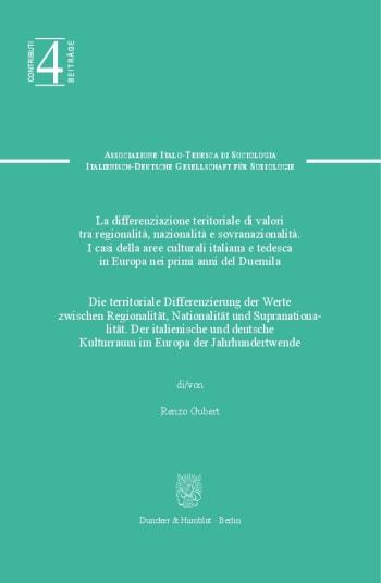 Cover: Die territoriale Differenzierung der Werte zwischen Regionalität, Nationalität und Supranationalität / La differenziazione territoriale di valori tra regionalitá, nazionalitá e sovranazionalitá