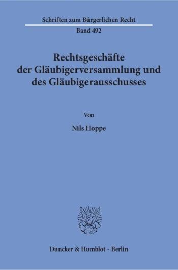 Cover: Rechtsgeschäfte der Gläubigerversammlung und des Gläubigerausschusses