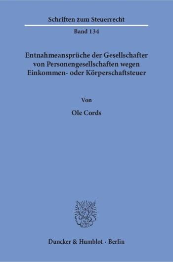Cover: Entnahmeansprüche der Gesellschafter von Personengesellschaften wegen Einkommen- oder Körperschaftsteuer