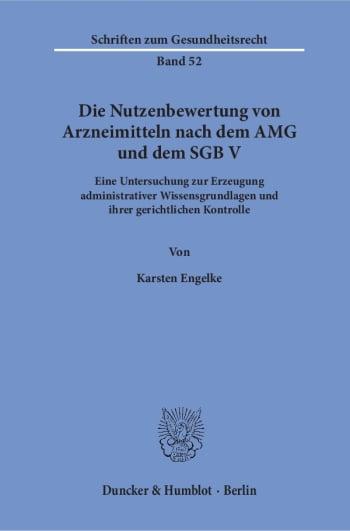 Cover: Die Nutzenbewertung von Arzneimitteln nach dem AMG und dem SGB V