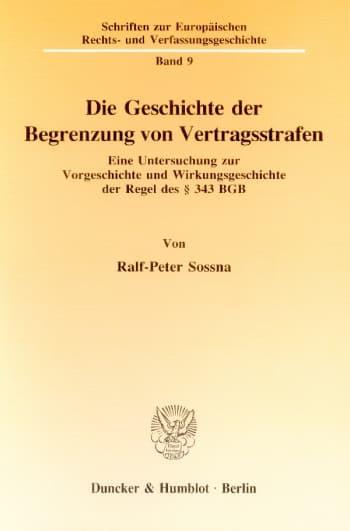 Cover: Die Geschichte der Begrenzung von Vertragsstrafen