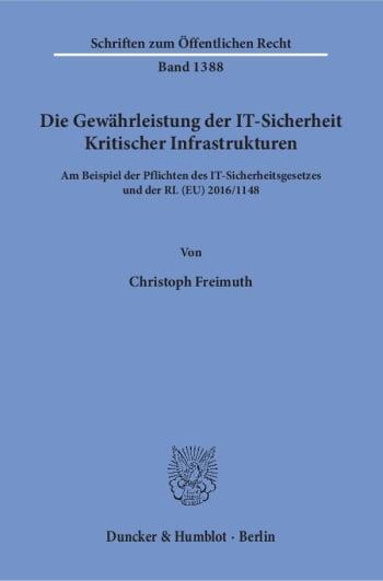 Cover: Die Gewährleistung der IT-Sicherheit Kritischer Infrastrukturen