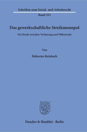 Cover: Das gewerkschaftliche Streikmonopol