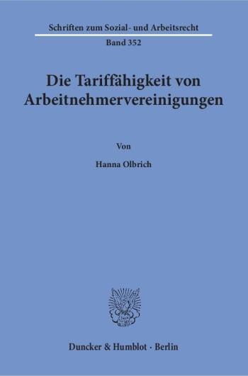 Cover: Die Tariffähigkeit von Arbeitnehmervereinigungen