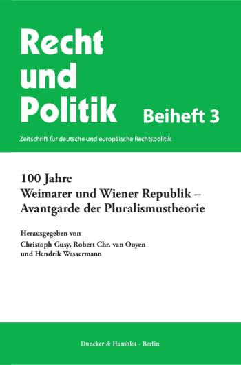Cover: 100 Jahre Weimarer und Wiener Republik – Avantgarde der Pluralismustheorie