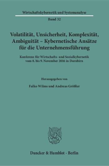 Cover: Volatilität, Unsicherheit, Komplexität, Ambiguität – Kybernetische Ansätze für die Unternehmensführung