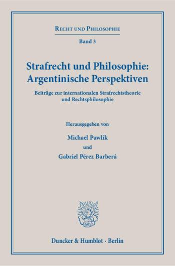 Cover: Strafrecht und Philosophie: Argentinische Perspektiven