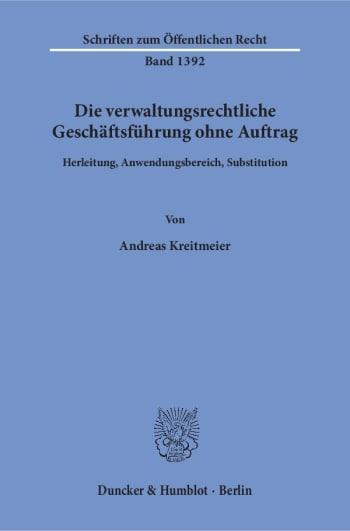 Cover: Die verwaltungsrechtliche Geschäftsführung ohne Auftrag