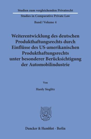 Cover: Weiterentwicklung des deutschen Produkthaftungsrechts durch Einflüsse des US-amerikanischen Produkthaftungsrechts unter besonderer Berücksichtigung der Automobilindustrie