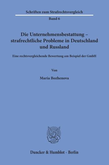 Cover: Die Unternehmensbestattung – strafrechtliche Probleme in Deutschland und Russland