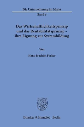 Cover: Das Wirtschaftlichkeitsprinzip und das Rentabilitätsprinzip -