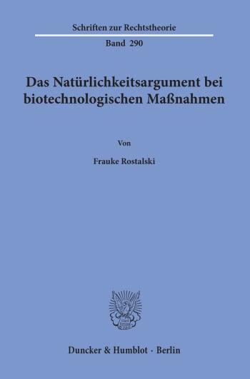 Cover: Das Natürlichkeitsargument bei biotechnologischen Maßnahmen