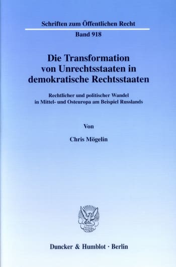 Cover: Die Transformation von Unrechtsstaaten in demokratische Rechtsstaaten