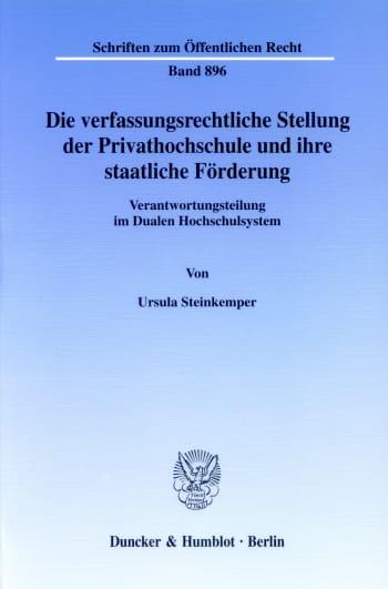 Cover: Die verfassungsrechtliche Stellung der Privathochschule und ihre staatliche Förderung