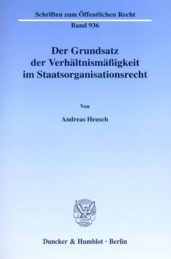 Cover: Der Grundsatz der Verhältnismäßigkeit im Staatsorganisationsrecht