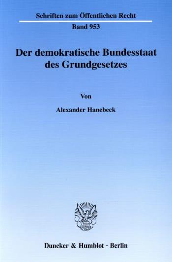 Cover: Der demokratische Bundesstaat des Grundgesetzes