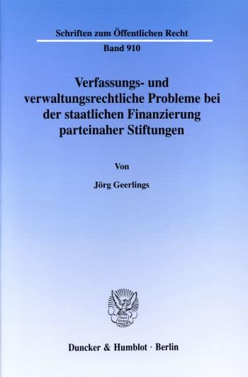 Cover: Verfassungs- und verwaltungsrechtliche Probleme bei der staatlichen Finanzierung parteinaher Stiftungen