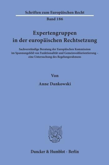 Cover: Expertengruppen in der europäischen Rechtsetzung