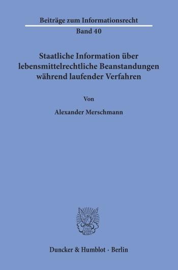 Cover: Staatliche Information über lebensmittelrechtliche Beanstandungen während laufender Verfahren
