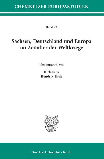 Cover: Sachsen, Deutschland und Europa im Zeitalter der Weltkriege