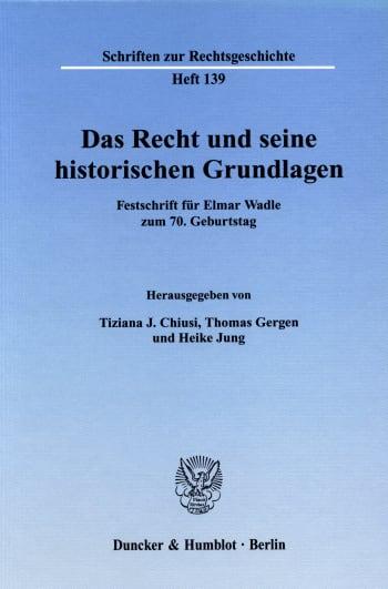 Cover: Das Recht und seine historischen Grundlagen