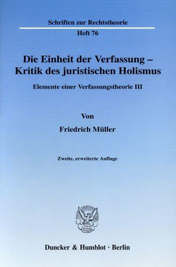 Cover: Die Einheit der Verfassung - Kritik des juristischen Holismus