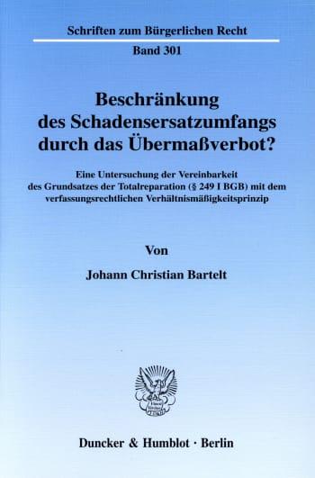 Cover: Beschränkung des Schadensersatzumfangs durch das Übermaßverbot?