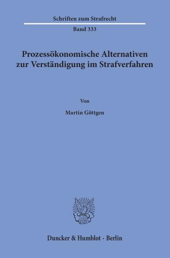 Cover: Prozessökonomische Alternativen zur Verständigung im Strafverfahren