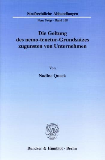 Cover: Die Geltung des nemo-tenetur-Grundsatzes zugunsten von Unternehmen