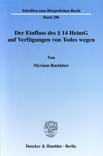Cover: Der Einfluss des § 14 HeimG auf Verfügungen von Todes wegen