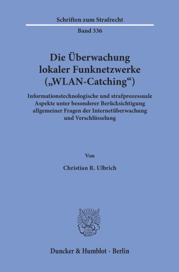 Cover: Die Überwachung lokaler Funknetzwerke (»WLAN-Catching«)