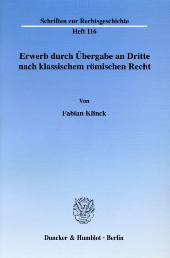 Cover: Erwerb durch Übergabe an Dritte nach klassischem römischen Recht