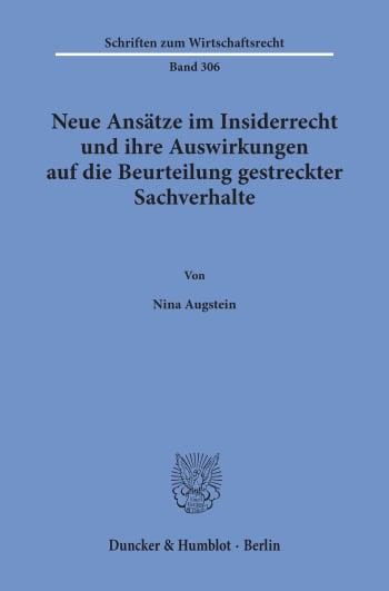 Cover: Neue Ansätze im Insiderrecht und ihre Auswirkungen auf die Beurteilung gestreckter Sachverhalte