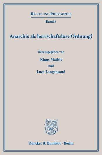 Cover: Anarchie als herrschaftslose Ordnung?