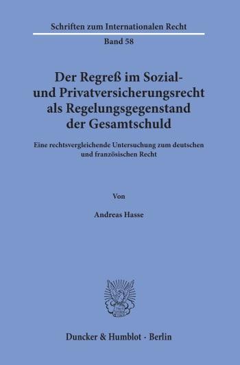 Cover: Der Regreß im Sozial- und Privatversicherungsrecht als Regelungsgegenstand der Gesamtschuld