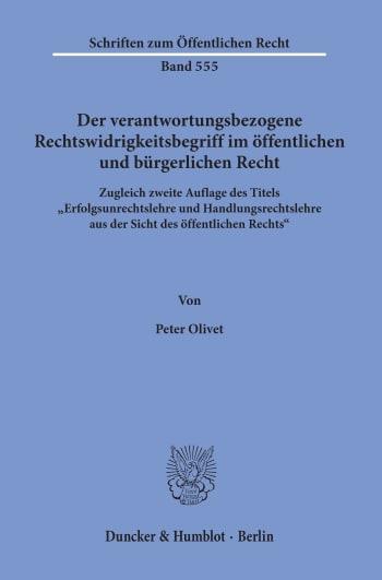 Cover: Der verantwortungsbezogene Rechtswidrigkeitsbegriff im öffentlichen und bürgerlichen Recht
