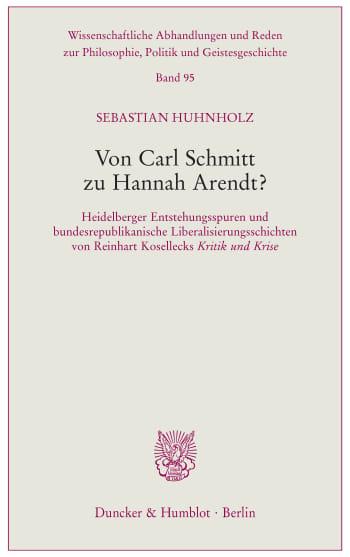 Cover: Von Carl Schmitt zu Hannah Arendt?