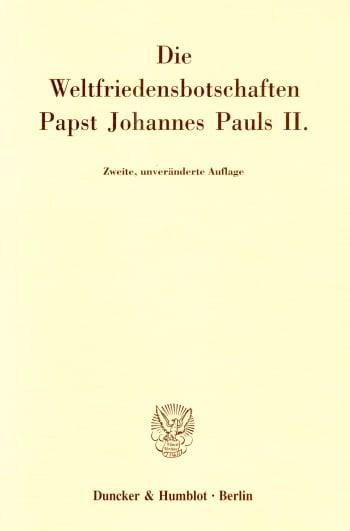 Cover: Die Weltfriedensbotschaften Papst Johannes Pauls II
