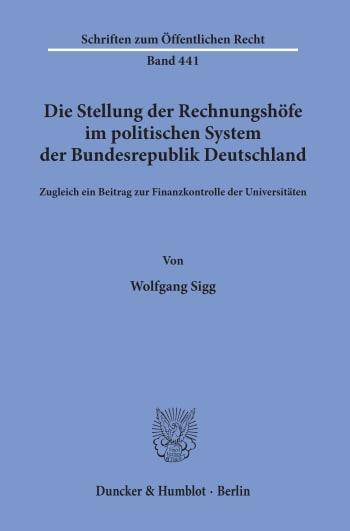 Cover: Die Stellung der Rechnungshöfe im politischen System der Bundesrepublik Deutschland
