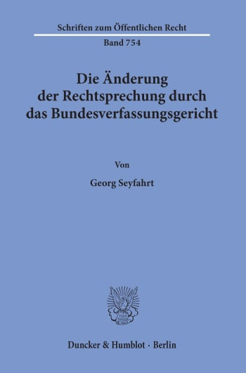 Cover: Die Änderung der Rechtsprechung durch das Bundesverfassungsgericht