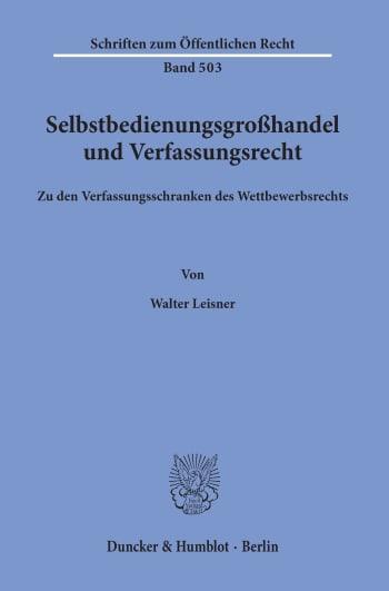 Cover: Selbstbedienungsgroßhandel und Verfassungsrecht